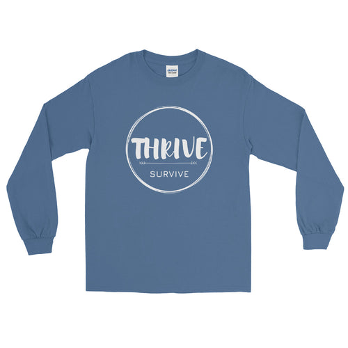 Thrive Over Survive Long Sleeve Shirt
