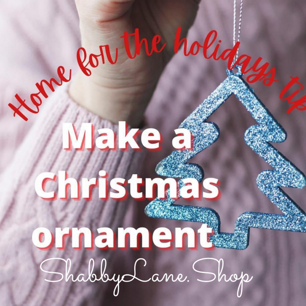 Home for the holidays - make a Christmas ornament