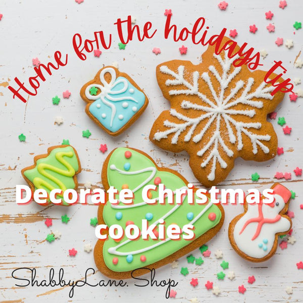 Home for the holidays tips - Decorate Christmas Cookies