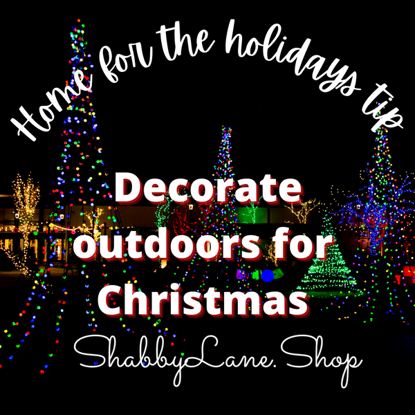 Home for the holidays - decorating outdoors