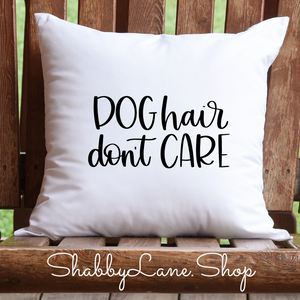 Dog hair don't care- white pillow