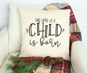 For Unto us a Child  is Born Canvas pillow