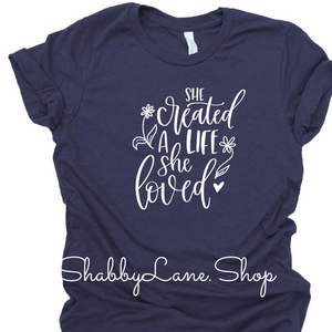 She created a life she loved - navy heather T-shirt