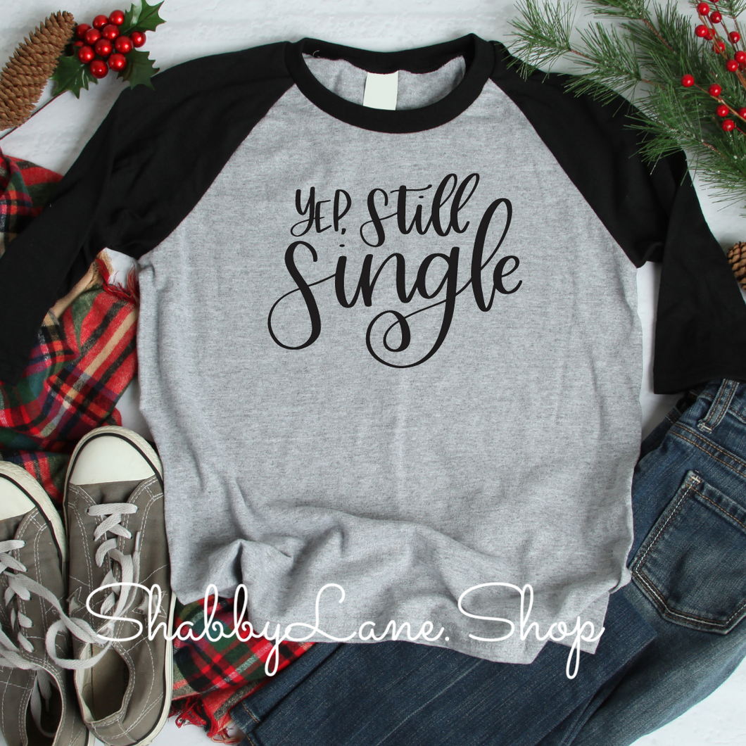 Yep still single - gray raglan