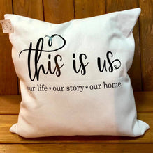 Load image into Gallery viewer, This is us. Canvas pillow