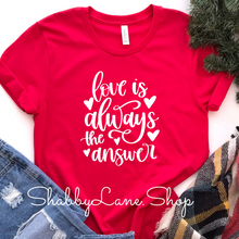 Load image into Gallery viewer, Love is always the answer- red T-shirt