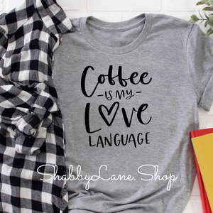 Coffee is my love language - Gray