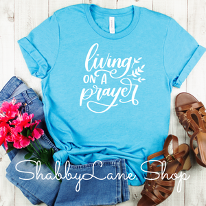 Living on a prayer - Aqua tee