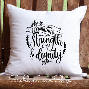 She is clothed is strength and dignity - pillow white