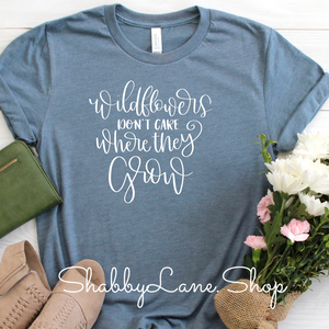 WildFlowers don't care where they grow - T-shirt Slate