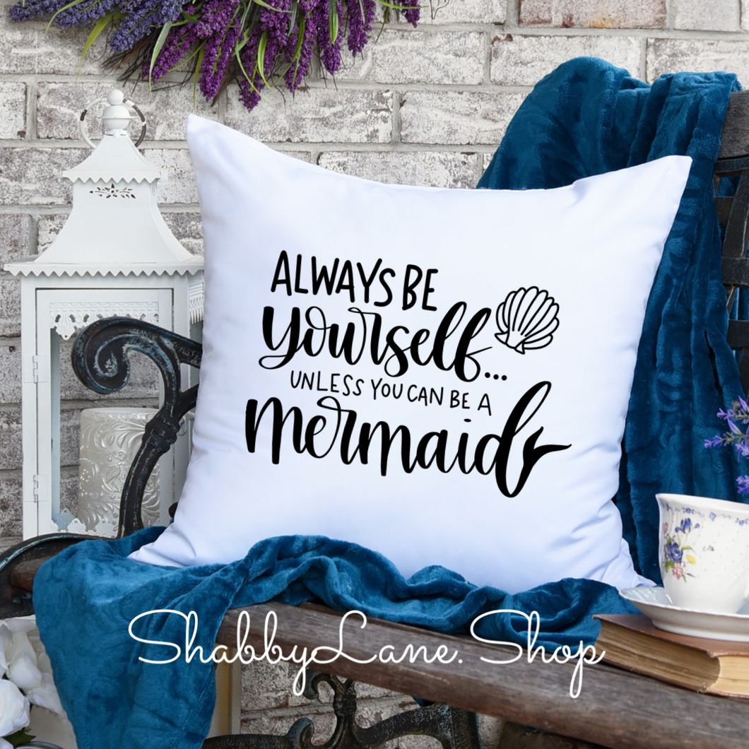 Be a Mermaid  - white pillow