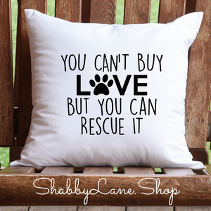 You can't buy love - rescue - white pillow