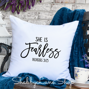 She is fearless - pillow white