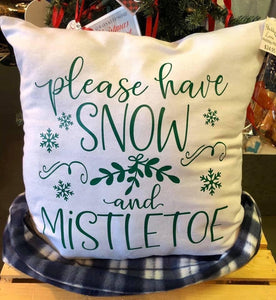 Please have snow and mistletoe/ canvas pillow