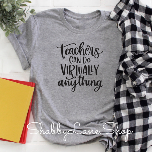 Teachers can do virtually anything - Gray T-shirt