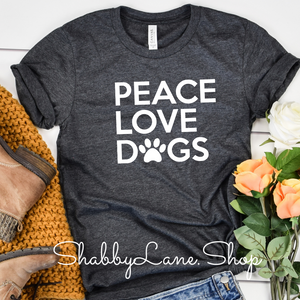 Peace Love and Dogs- Dk gray