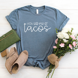 You had me at Tacos slate blue