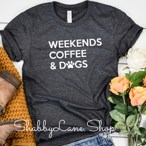 Weekends Coffee and Dogs- Dk Gray