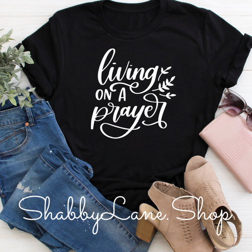 Living on a prayer - Black tee