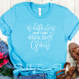 Wild Flowers don't care where they grow - T-shirt Aqua
