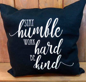 Stay humble and kind Canvas pillow