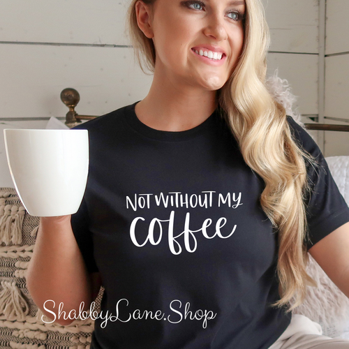 T-shirt of the day - not without coffee