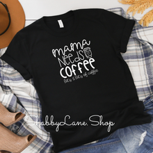 Load image into Gallery viewer, Mama needs a coffee- black