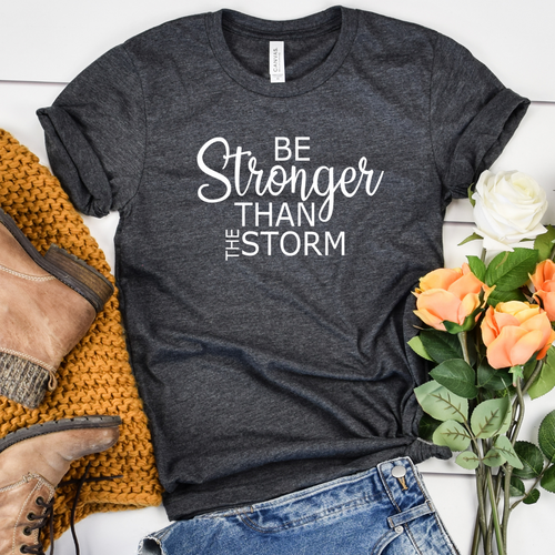 Be stronger than the storm - Dk Gray