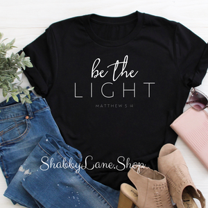 Be the LIGHT - black t-shirt