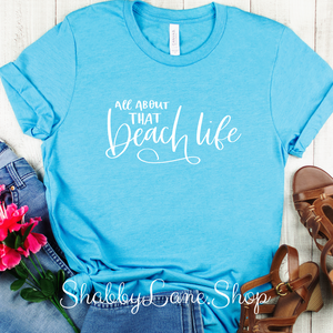 All about that beach life - Aqua T-shirt
