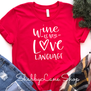 Wine is my love language - red t-shirt