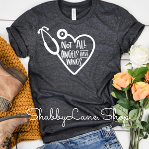 Not all Angels have wings - Dk Gray  T-shirt