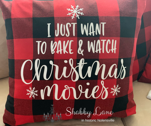 Just want to bake and watch Christmas Movies pillow!