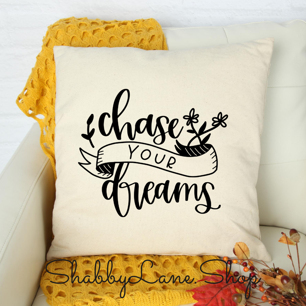 Chase your dreams - white pillow