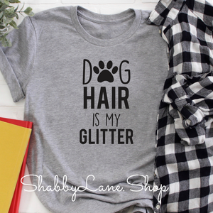 Dog hair is my glitter - Gray