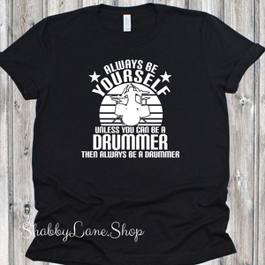 Always be a drummer - Black T-shirt