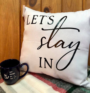 Let's stay in. Canvas pillow