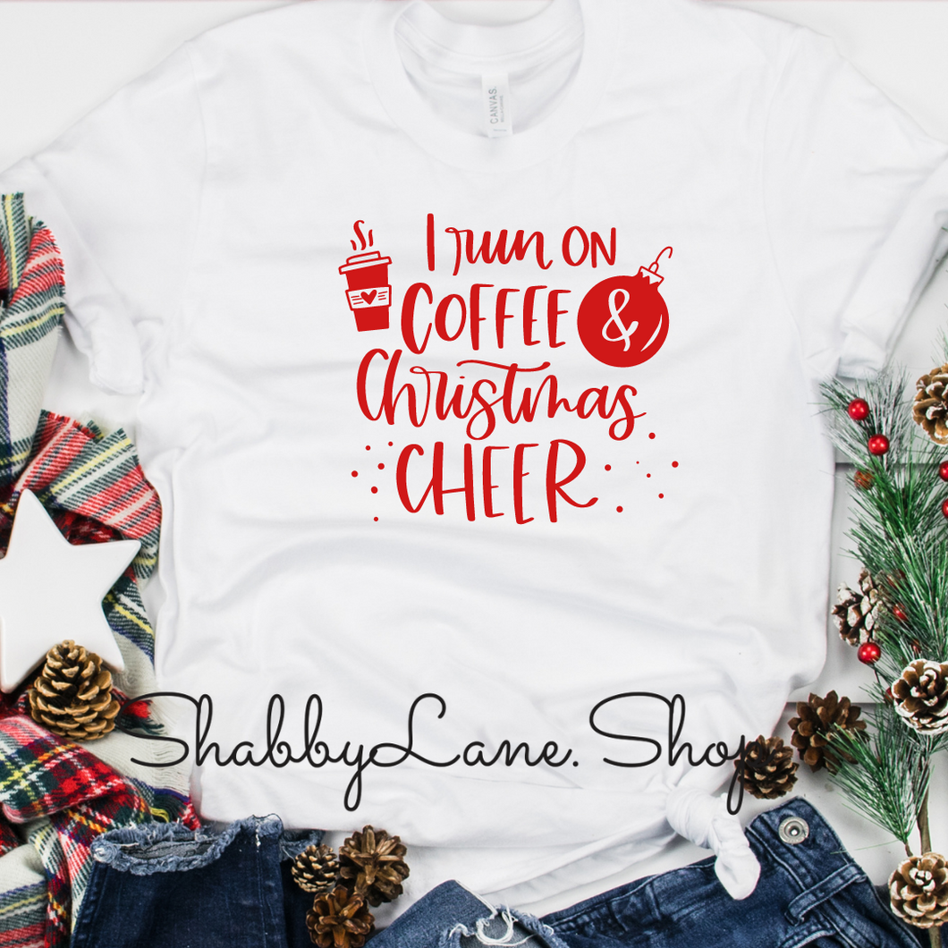 I run on coffee and Christmas cheer - white