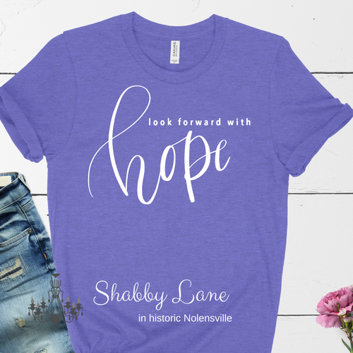 Look forward with Hope T-shirt