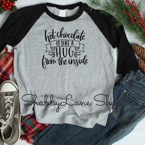 Hot chocolate is like a hug - gray raglan