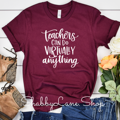 Teachers can do virtually anything - Maroon T-shirt