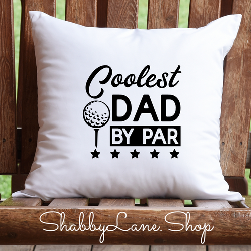 Coolest Dad by par- pillow white