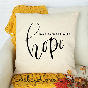 Look Forward with Hope - white pillow