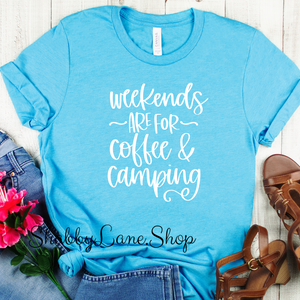 Weekends are for coffee and camping - Aqua T-shirt