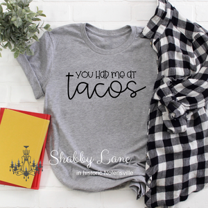You had me at Tacos grey tee