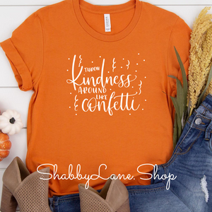 Throw kindness- Burnt Orange T-shirt