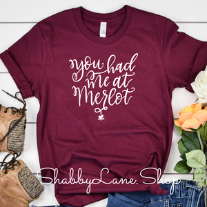 You had me at Merlot T-shirt - maroon