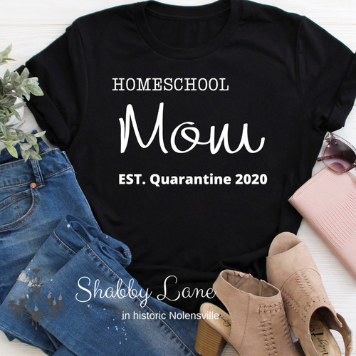 Homeschool Mom quarantine 2020- black tee