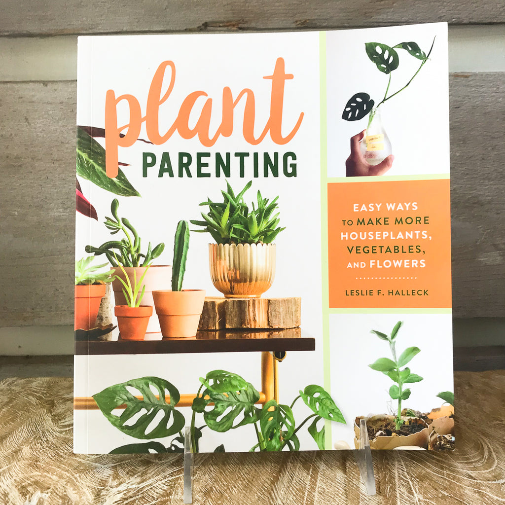 Plant Parenting Book by Leslie F. Halleck