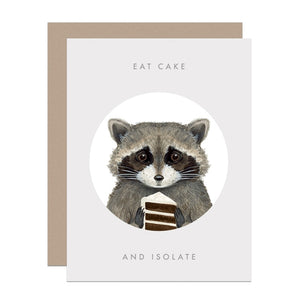 """Eat Cake and Isolate"" Raccoon Greeting Card"